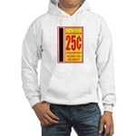 25 Cents To Play Hooded Sweatshirt