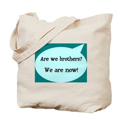We're Brothers Now Tote Bag