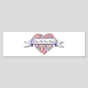 Love My Paper Maker Bumper Sticker