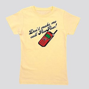 Don't Make Me Call PawPaw T-Shirt