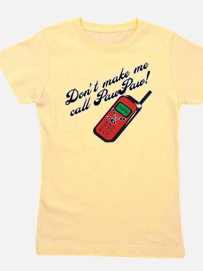 Don't Make Me Call PawPaw T-Shirt