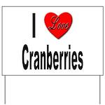 I Love Cranberries Yard Sign