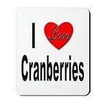 I Love Cranberries Mousepad