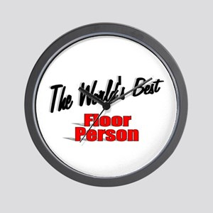 """""""The World's Best Floor Person"""" Wall Clock"""