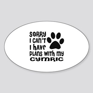 I Have Plans With My Cymric Cat Des Sticker (Oval)