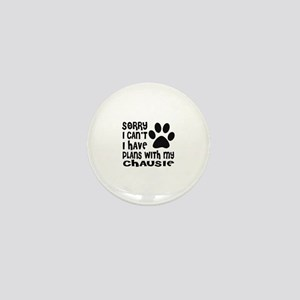 I Have Plans With My Chausie Cat Desig Mini Button