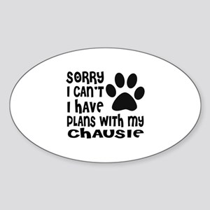I Have Plans With My Chausie Cat De Sticker (Oval)