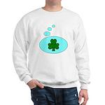 SHAMROCK THOUGHTS Sweatshirt