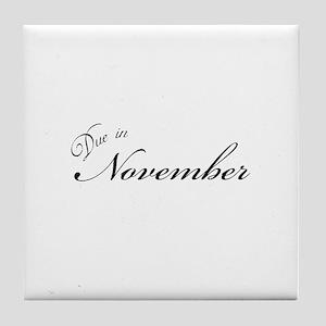 Due In November Formal Script Tile Coaster