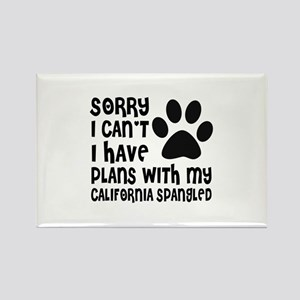 I Have Plans With My California S Rectangle Magnet