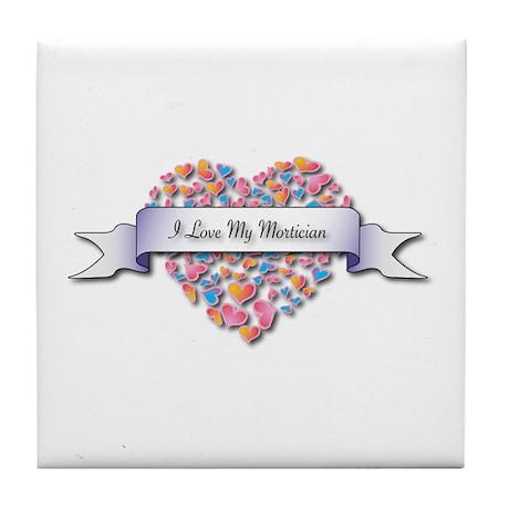 Love My Mortician Tile Coaster
