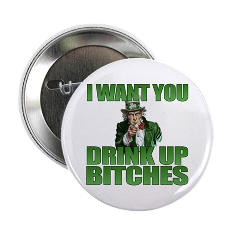 """Uncle Sam Drink Up Bitches 2.25"""" Button"""