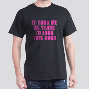 90 Years to Look Good T-Shirt