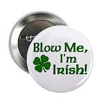 "Blow me I'm Irish 2.25"" Button (10 pack)"