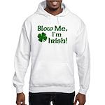 Blow me I'm Irish Hooded Sweatshirt