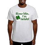 Blow me I'm Irish Light T-Shirt