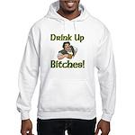 Drink Up Bitches Hooded Sweatshirt