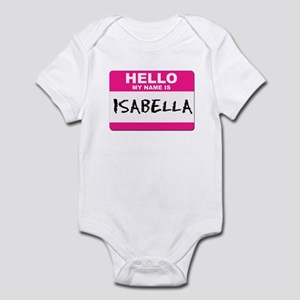 Hello My Name Is Isabella - Infant Creeper