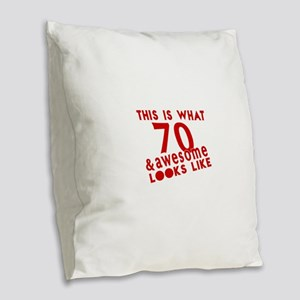 This Is What 70 And Awesome Lo Burlap Throw Pillow