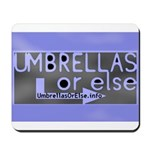 Umbrellas Or Else Mousepad