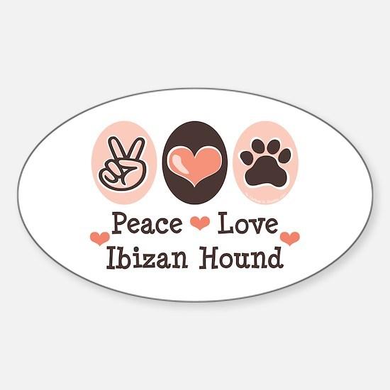 Peace Love Ibizan Hound Oval Decal