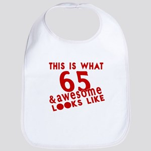 This Is What 65 And Awesome Looks Cotton Baby Bib