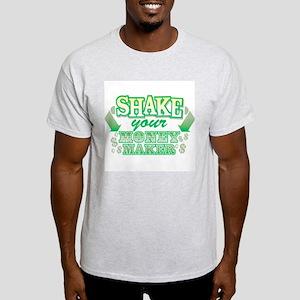 Shake Your Money Maker Ash Grey T-Shirt