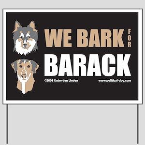 We Bark for Barack Yard Sign
