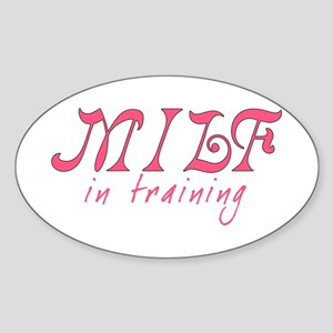 MILF in training - Oval Sticker