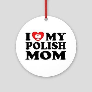 I Love My Polish Mom Ornament (Round)