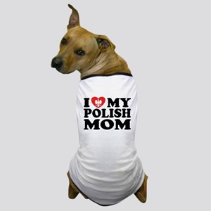 I Love My Polish Mom Dog T-Shirt