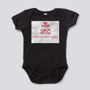 Keep calm I'm the Occupational Therapy A Body Suit