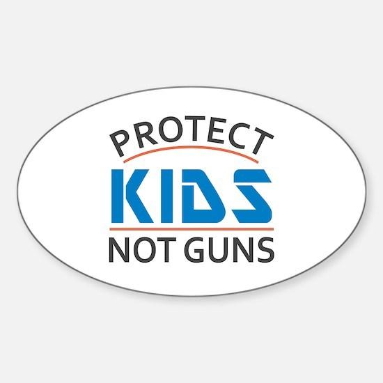 Protect Kids Not Guns Gun Control Sticker (Oval)