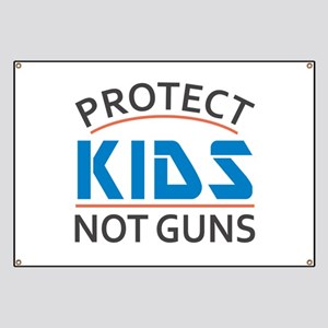Protect Kids Not Guns Gun Control Banner