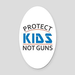 Protect Kids Not Guns Gun Control Oval Car Magnet