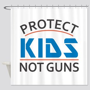 Protect Kids Not Guns Gun Control Shower Curtain