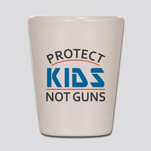 Protect Kids Not Guns Gun Control Shot Glass
