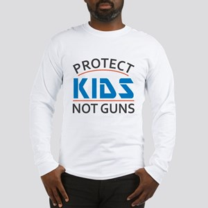 Protect Kids Not Guns Gun Cont Long Sleeve T-Shirt