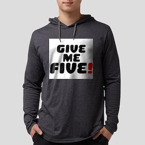 GIVE ME FIVE! Long Sleeve T-Shirt