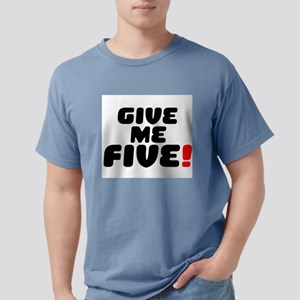 GIVE ME FIVE! T-Shirt