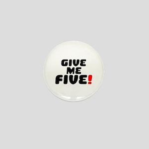 GIVE ME FIVE! Mini Button