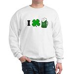 Funny St Particks Day I Love Sweatshirt