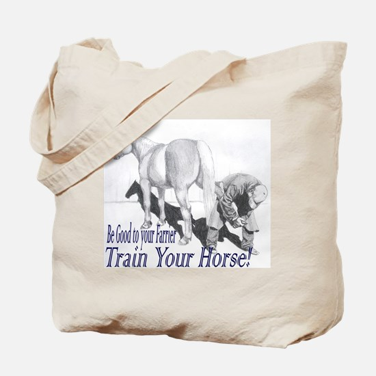 Be good to your Farrier Tote Bag
