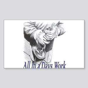 All in a Days Work Rectangle Sticker