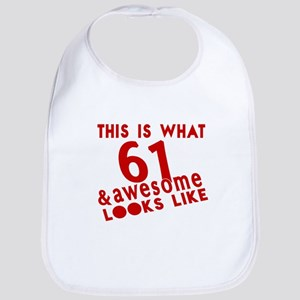 This Is What 61 And Awesome Looks Cotton Baby Bib