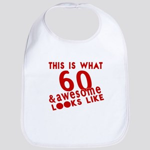 This Is What 60 And Awesome Looks Cotton Baby Bib