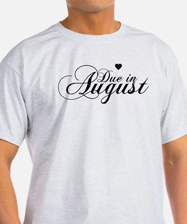 Due In August - Chopin Script T-Shirt