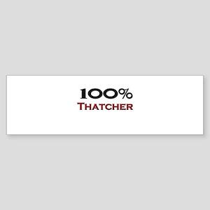 100 Percent Thatcher Bumper Sticker