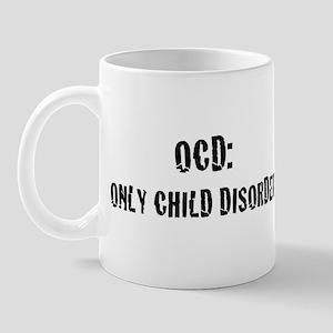 OCD: Only Child Disorder Mug