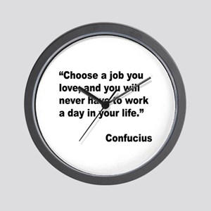 Confucius Job Love Quote Wall Clock